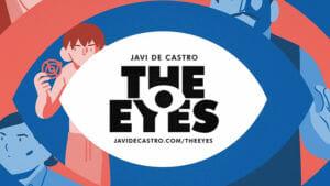 """Javi de Castro """"Antes de crear The Eyes, estuve casi un año sin leer cómics. Ese año igual leería unos tres o cuatro"""""""